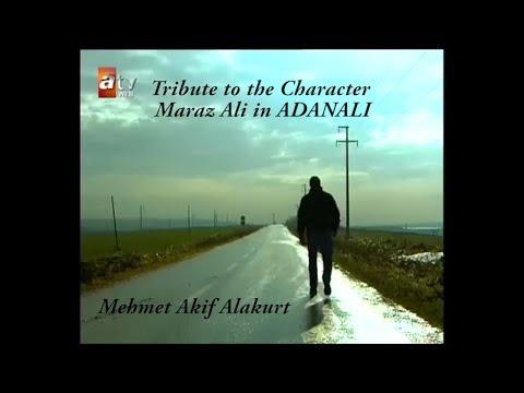 Tribute to the Character Maraz Ali in Adanali