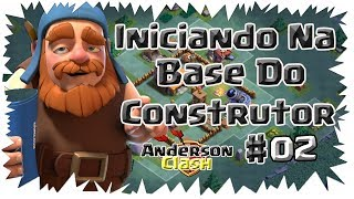 CLASH OF CLANS - INICIANDO NA BASE DO CONSTRUTOR #02 CHEGUEI NA BASE NÍVEL 3 GASTANDO GEMAS