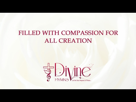 Filled With Compassion For All Creation