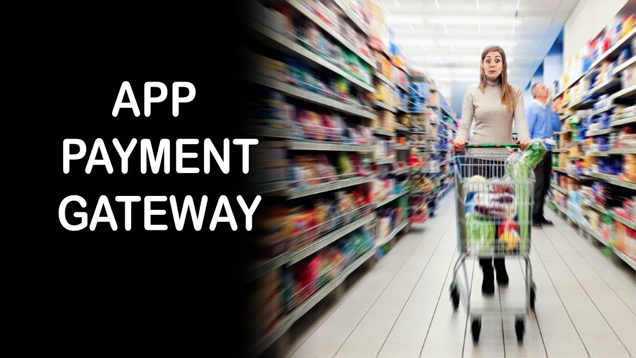 How to integrate a Payment Gateway into an App?