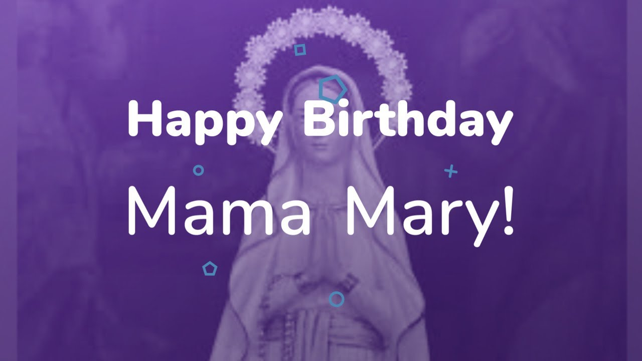 Birthday Message To Mama Mary Youtube