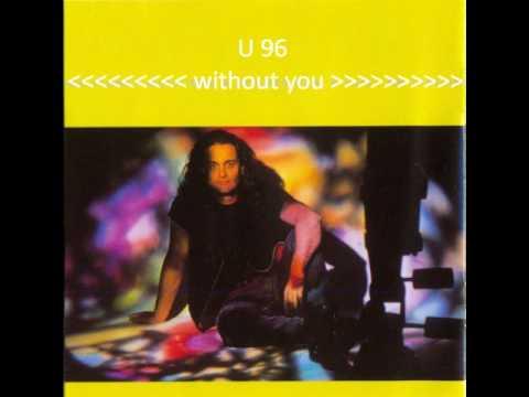 U 96 - Without You