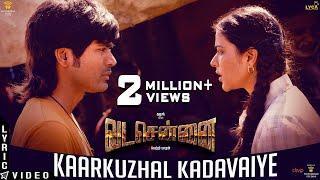 "Official lyric video of 'kaarkuzhal kadavaiye..' from ""#vadachennai"". vadachennai stars dhanush in lead, directed by vetri maaran & music composed santhos..."