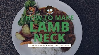 HOW TO MAKE LAMB NECK STEW | Sunday Lunch with Pap Culture