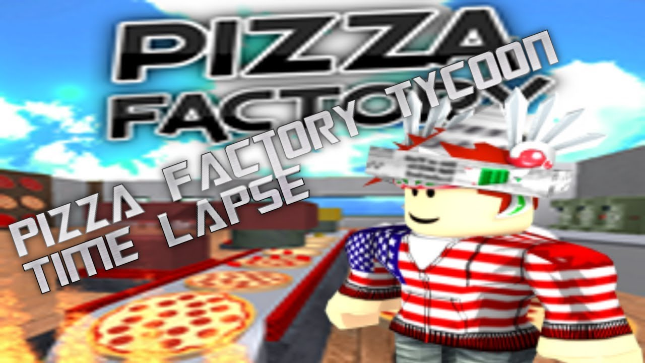 Making My Own Pizzeria Pizza Factory Tycoon Time Lapse Youtube