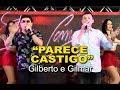 """""""PARECE CASTIGO"""" com GILBERTO E GILMAR"""