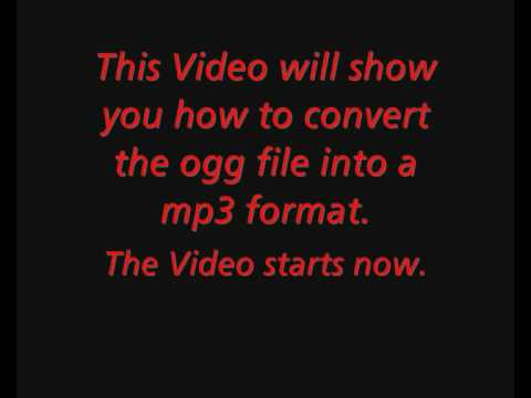 How to Convert a OGG Music File into a Mp3 Format.