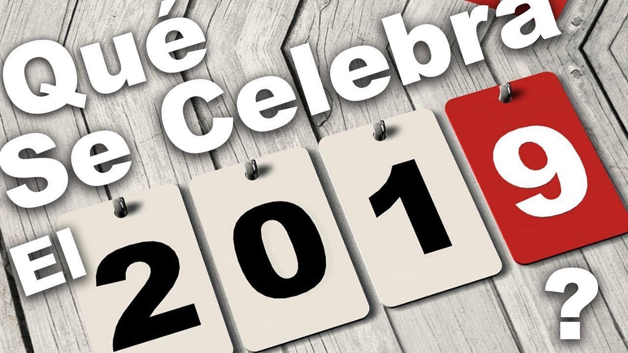 ¿Qué se Celebra el 2019?