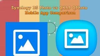 Synology DS Photo vs QNAP QPhoto for NAS - Mobile App Comparison