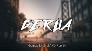 GERUA - (Gomez Lx & LLAND Remix)