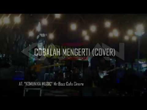 "Kazan Band - Cobalah Mengerti (Cover Noah) At.Mr Bozz Cafe Cinere ""KOMUNIKA MUSIC"" 2017"