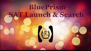 BluePrism - SAT Launch and Search || Reality & Useful