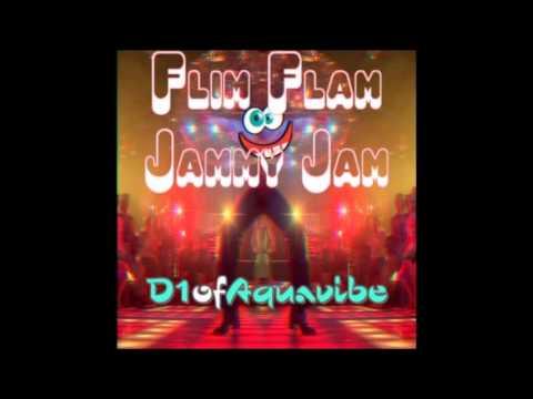 D1ofaquavibe — Flim Flam Jammy Jam