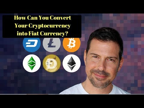 How Can You Convert Your Cryptocurrency into Fiat Currency?