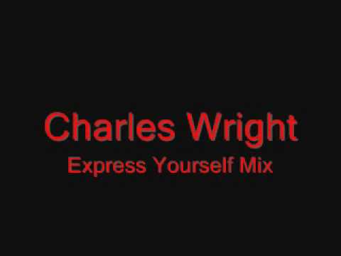 Charles Wright - Express Yourself - Advert Remix