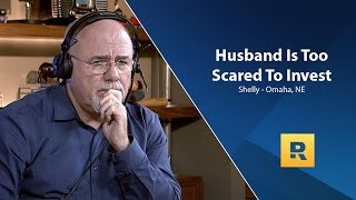 Husband Is Too Scared To Invest