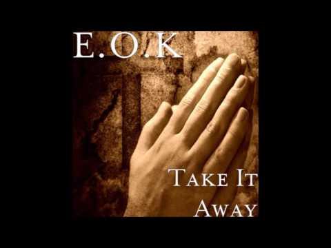 E.O.K - Take It Away (Official Audio)