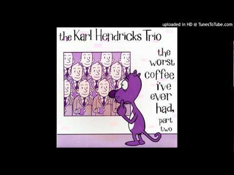 Karl Hendricks Trio /