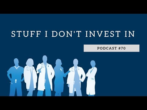 Podcast #70- Stuff I Don't Invest In