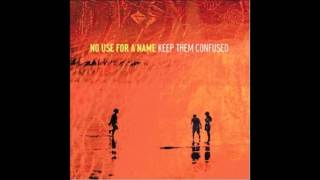 No use for a name - Keep them confused (full album)