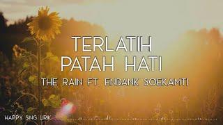 Download The Rain ft. Endank Soekamti - Terlatih Patah Hati (Lirik)
