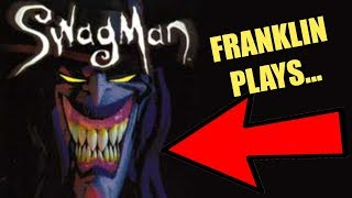 Franklin Tries To Play SWAGMAN!