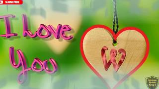 W letter Whatsapp Status || W Name WhatsApp status || Love song ||