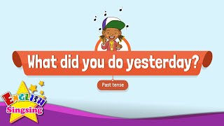 [Past tense] What did you do yesterday? - Educational Rap for Kids - English song for Children