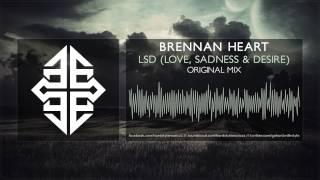 Brennan Heart - LSD (Love, Sadness & Desire) [HQ Original] #tbt [2010]