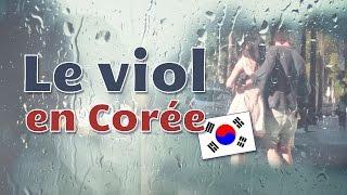 LE VIOL EXISTE (AUSSI) EN CORÉE