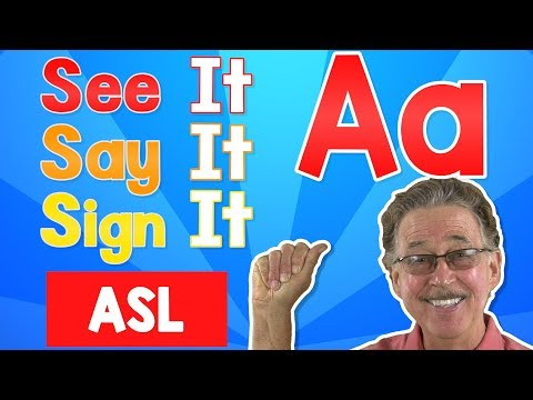 See it, Say it, Sign it  The Letter A  ASL for Kids  Jack Hartmann
