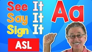 See it, Say it, Sign it | The Letter A | ASL for Kids | Jack Hartmann
