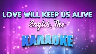 Eagles, The - Love Will Keep Us Alive (Karaoke & Lyrics)