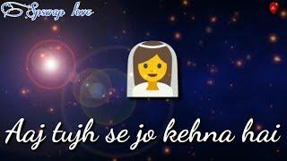 Aaj tujhse jo kehna hai kehne de Whatsapp status video | udit narayan best song