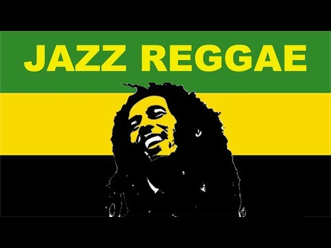 Jazz Reggae & Jazz Reggae Instrumental: Best of Jazz Reggae Mix & Jazz Reggae Instrumental Mix