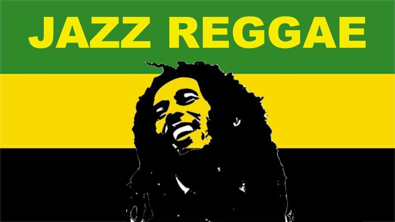 Jazz Reggae & Jazz Reggae Instrumental: Best of Jazz Reggae Mix & Jazz  Reggae Instrumental Mix