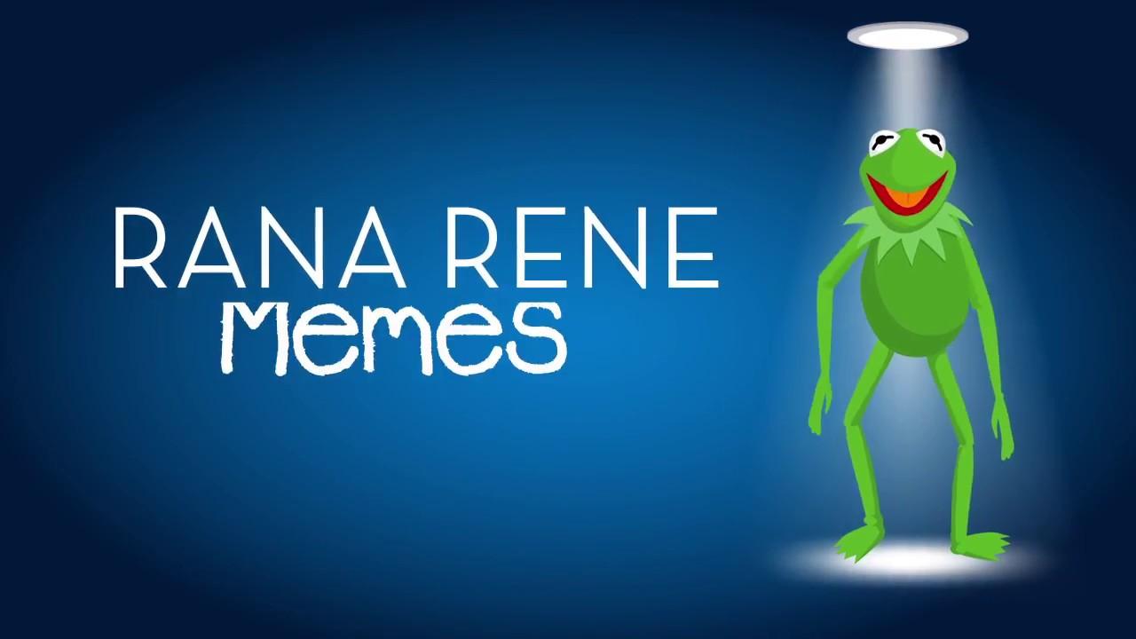 Rana Rene Memes Youtube