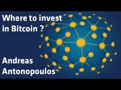 """""""Where to Invest in Bitcoin ?""""- Andreas Antonopoulos"""