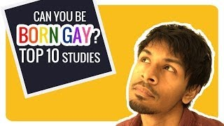 Born Gay? ᴴᴰ | Top 10 Studies