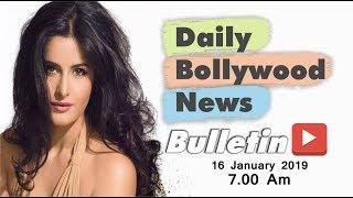 Latest Hindi Entertainment News From Bollywood | Katrina Kaif | 16 January 2019 | 07:00 AM