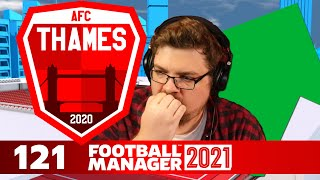 Thames | 121 | CHAMPIONS TODAY?! | Football Manager 2021