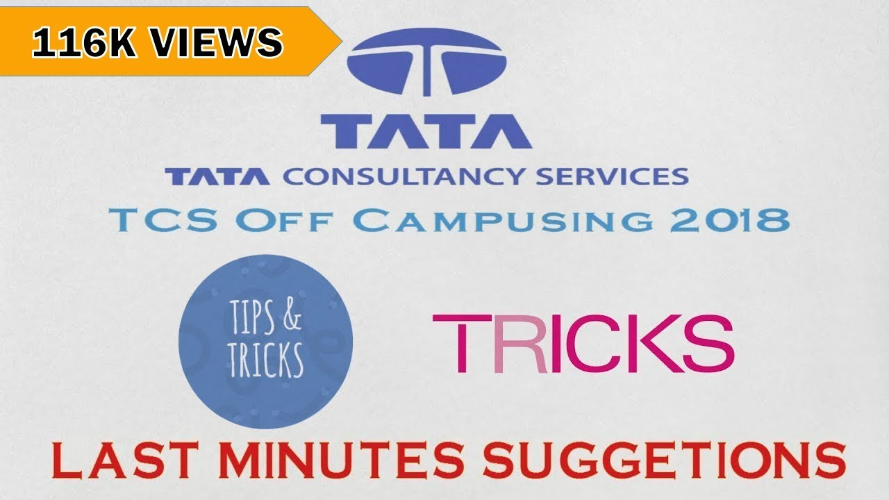 TCS   TIPS & SUGGESTIONS FOR OFF CAMPUS DRIVE 2017 & 2018   LAST MINUTE  PREPARATION STRATEGY