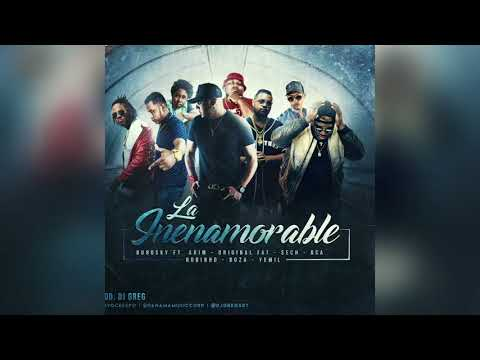 La Inenamorable - Dubosky Ft Boza, Sech,� Yemil, Akim, Bca, Original Fat, Robinho Prod. DJ GREG