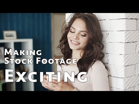 Making Stock Footage Exciting