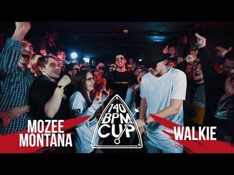 140 BPM CUP: MOZEE MONTANA X WALKIE