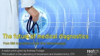 The future of medical diagnostics –From DNA to protein to real-time Immunoassays