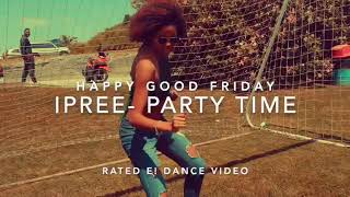 Ipree- Party Time (dance group-ratede_dc Bermuda )