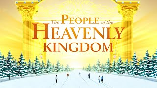 "2019 Full Christian Movie ""The People of the Heavenly Kingdom"" 