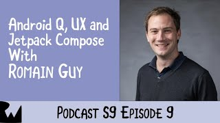 Romain Guy - Android Q Ux And Jetpack Compose - Ray Wenderlich Podcast - S9 E9