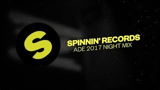 Spinnin' Records ADE 2017 - Night Mix